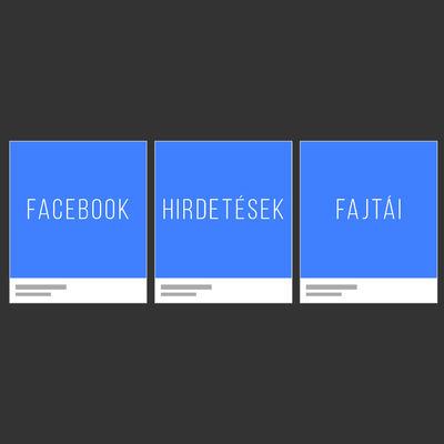 Facebook hirdetések fajtái